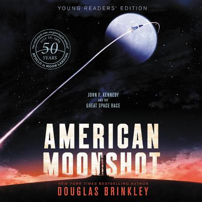 American Moonshot Young Readers Edition: John F. Kennedy and the Great Space Race Audiobook, by Douglas Brinkley