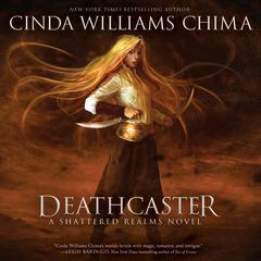 Deathcaster Audiobook, by Cinda Williams Chima