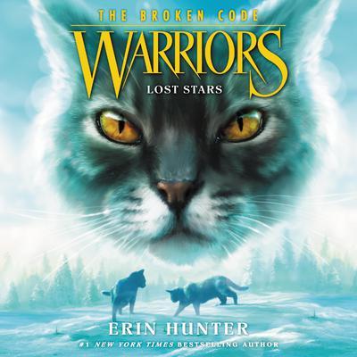 Warriors: The Broken Code #1: Lost Stars Audiobook, by Erin Hunter