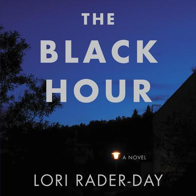 Black Hour Audiobook, by Lori Rader-Day