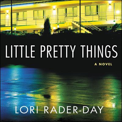 Little Pretty Things: A Novel Audiobook, by Lori Rader-Day