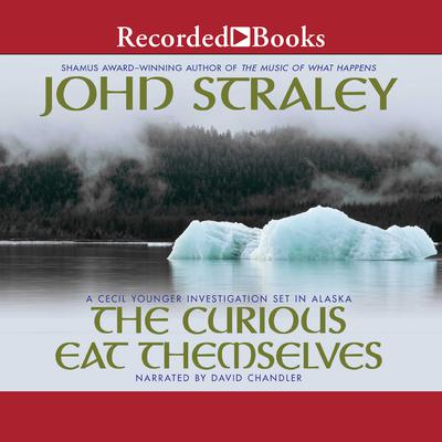 The Curious Eat Themselves Audiobook, by John Straley
