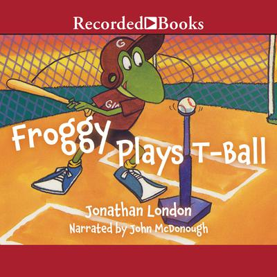 Froggy Plays T-Ball Audiobook, by Jonathan London