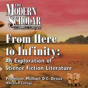 From Here to Infinity: An Exploration of Science Fiction Literature Audiobook, by Michael Drout|