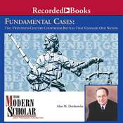 Fundamental Cases: The Twentieth Century Courtroom Battles That Changed Our Nation Audiobook, by Alan M. Dershowitz