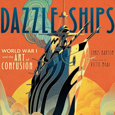 Dazzle Ships: World War I and the Art of Confusion Audiobook, by Chris Barton