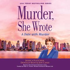 Murder, She Wrote: A Date with Murder: A Date with Murder Audiobook, by Jessica Fletcher