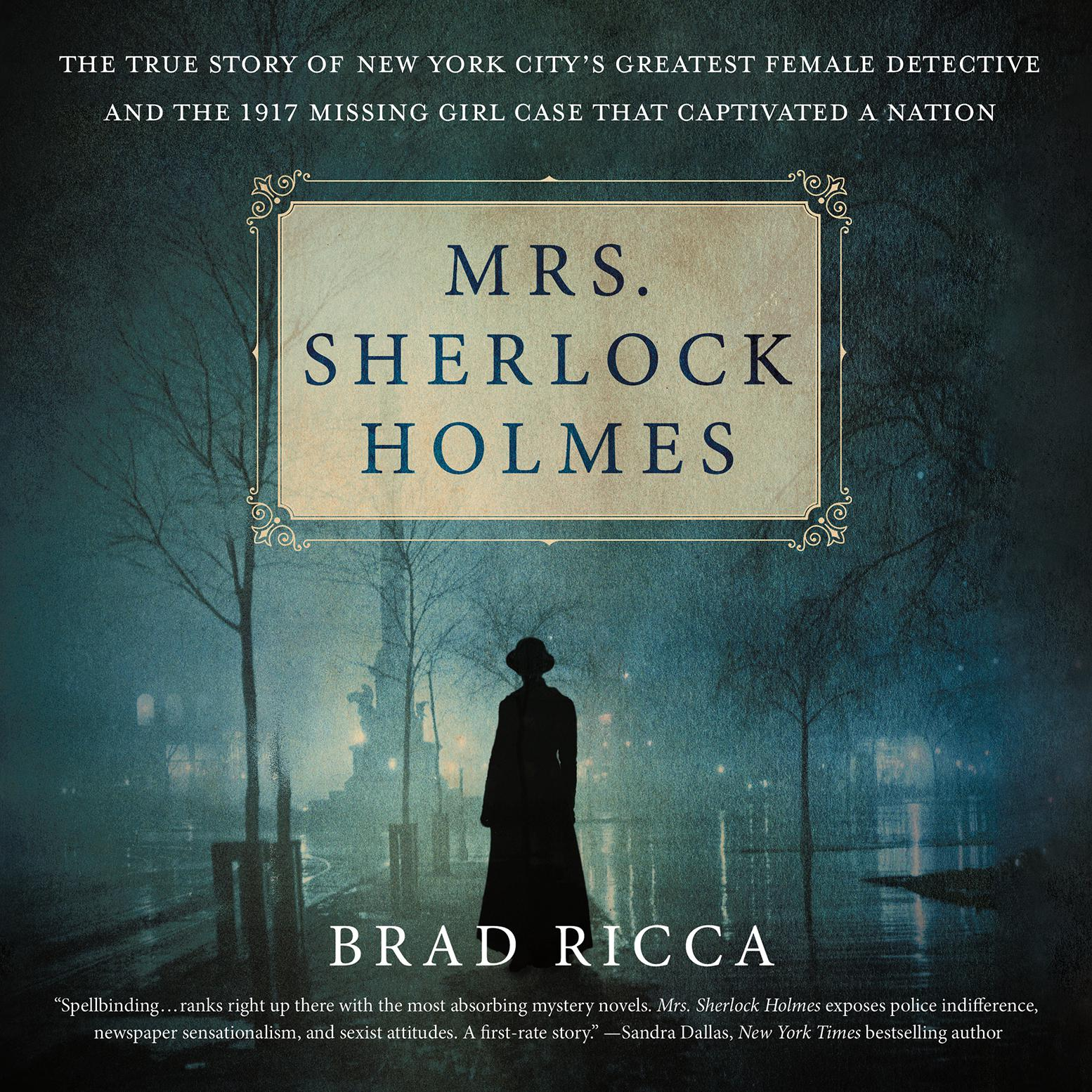 Printable Mrs. Sherlock Holmes: The True Story of New York City's Greatest Female Detective and the 1917 Missing Girl Case That Captivated a Nation Audiobook Cover Art
