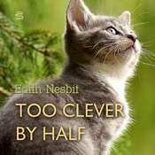 Too Clever by Half Audiobook, by E. Nesbit