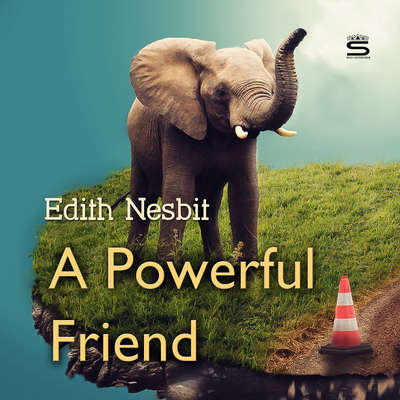 A Powerful Friend Audiobook, by E. Nesbit
