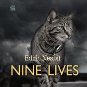 Nine Lives Audiobook, by E. Nesbit