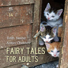 Fairy Tales for Adults Volume 14 Audiobook, by Anton Chekhov, E. Nesbit