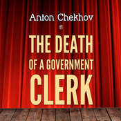 The Death of a Government Clerk Audiobook, by Anton Chekhov