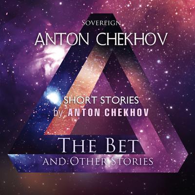 Short Stories by Anton Chekhov Volume 7: The Bet and Other Stories Audiobook, by Anton Chekhov