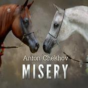 Misery Audiobook, by Anton Chekhov