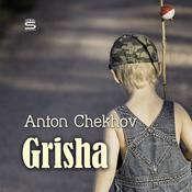 Grisha Audiobook, by Anton Chekhov
