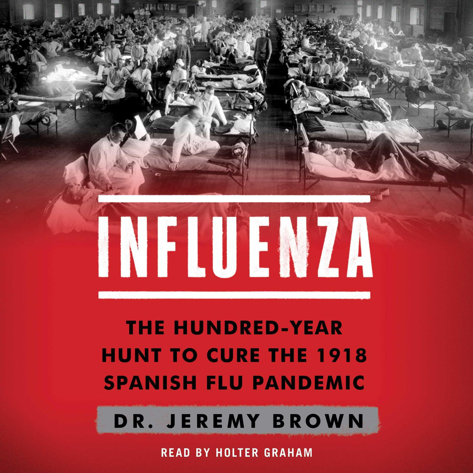 Printable Influenza: The Hundred Year Hunt to Cure the Deadliest Disease in History Audiobook Cover Art