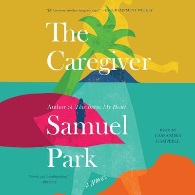 The Caregiver Audiobook, by Samuel Park