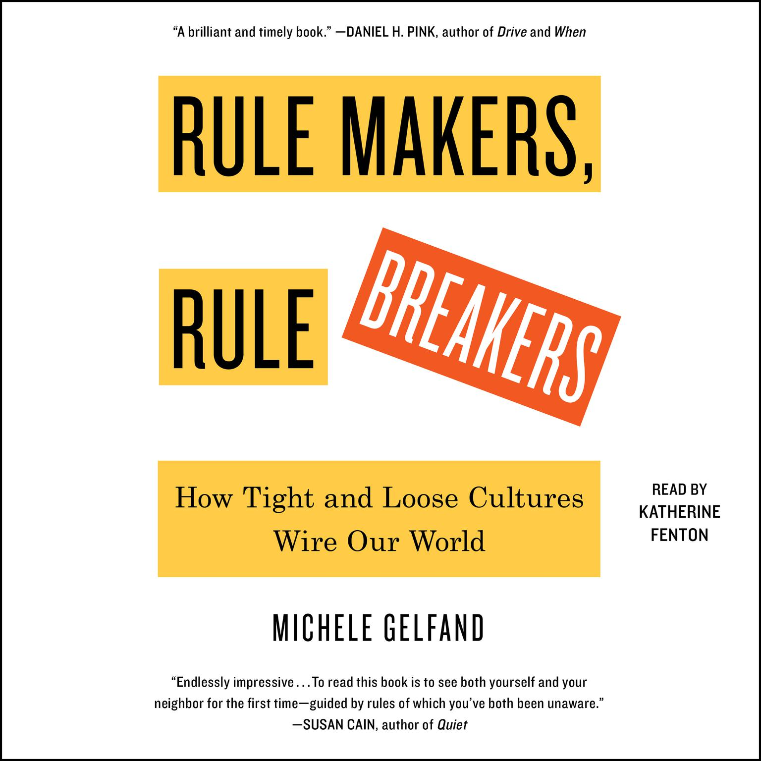 Rule Makers, Rule Breakers: How Tight and Loose Cultures Wire Our World Audiobook, by Michele Gelfand