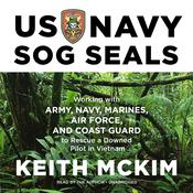 US Navy SOG SEALs: Working with Army, Navy, Marines, Air Force, and Coast Guard to Rescue a Downed Pilot in Vietnam Audiobook, by Author Info Added Soon