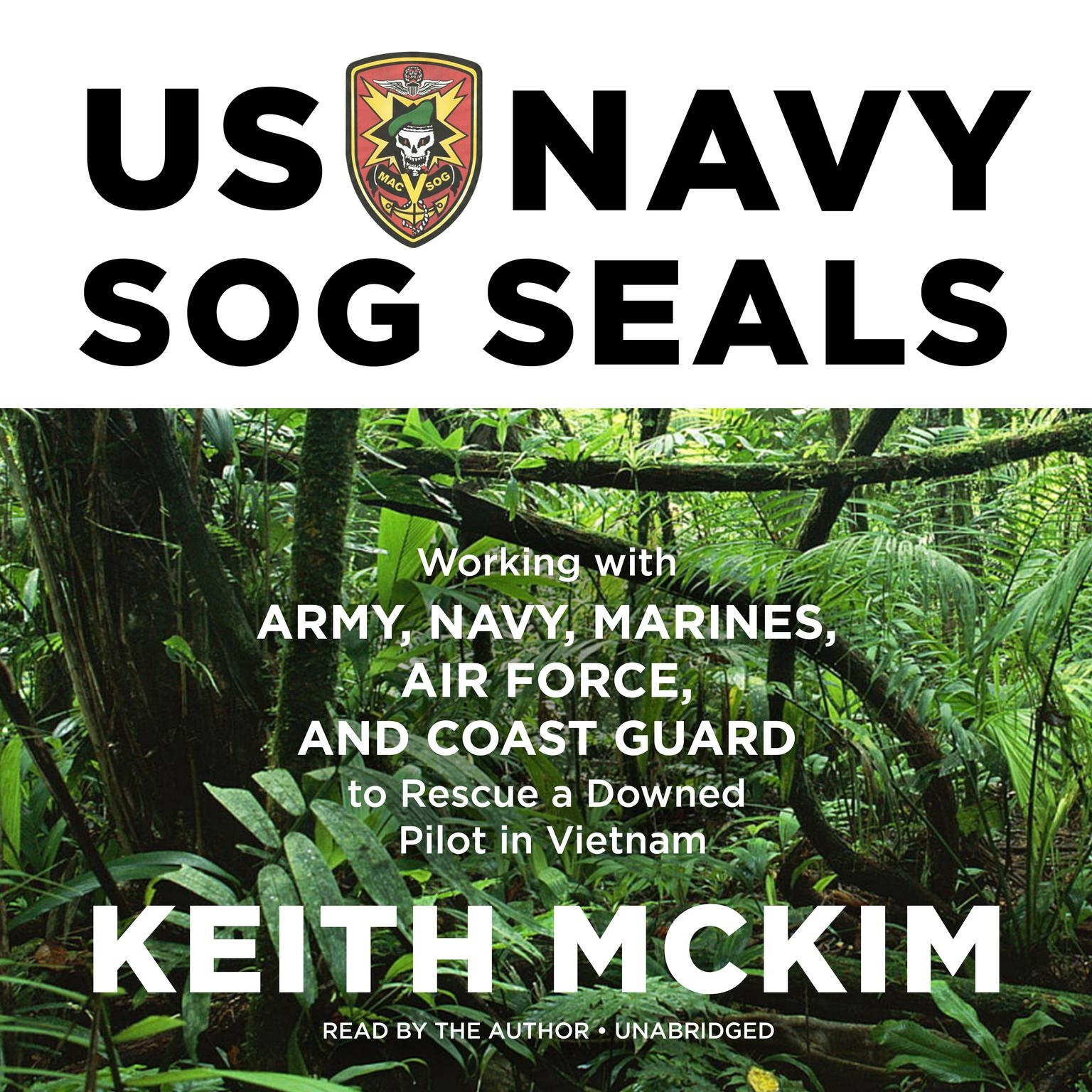 Printable US Navy SOG SEALs: Working with Army, Navy, Marines, Air Force, and Coast Guard to Rescue a Downed Pilot in Vietnam Audiobook Cover Art