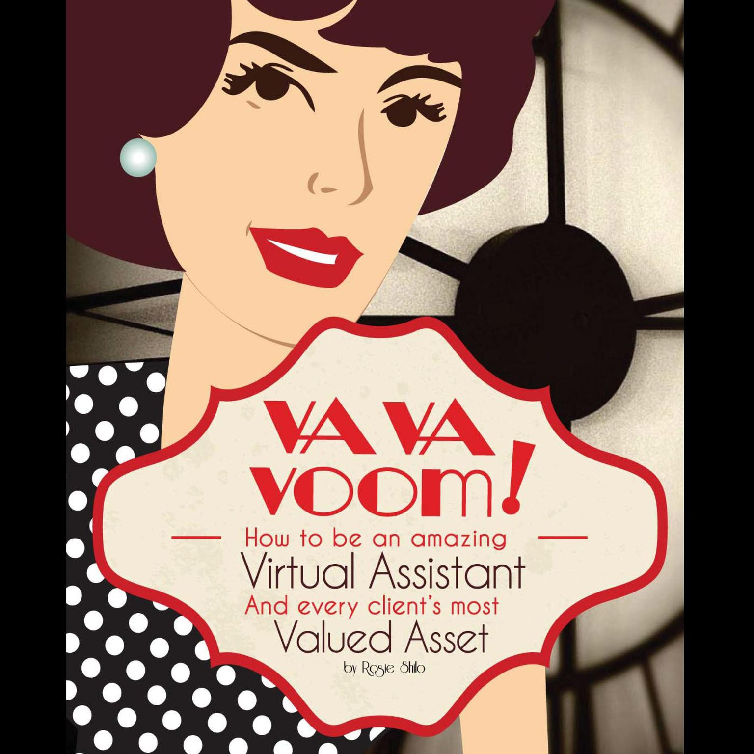 Printable VA VA Voom: How to Be an Amazing Virtual Assistant and Every Client's Most Valued Asset Audiobook Cover Art