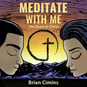 Meditate with Me: The Quest to Christ Audiobook, by Author Info Added Soon