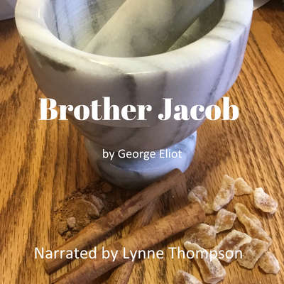 Brother Jacob Audiobook, by George Eliot
