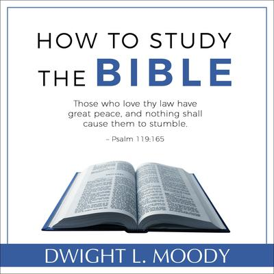 How to Study the Bible Audiobook, by Dwight L. Moody
