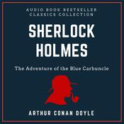Sherlock Holmes: The Adventure of the Blue Carbuncle. Audio Book Bestseller Classics Collection Audiobook, by Arthur Conan Doyle