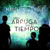 Una Arruga en el Tiempo: (Spanish Edition) Audiobook, by Madeleine L'Engle|