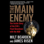 The Main Enemy: The Inside Story of the CIAs Final Showdown with the KGB Audiobook, by James Risen