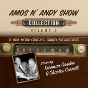 Amos n Andy Show, Collection 2 Audiobook, by Black Eye Entertainment