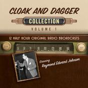 Cloak and Dagger, Collection 1 Audiobook, by Black Eye Entertainment