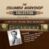 The Columbia Workshop, Collection 1 Audiobook, by Black Eye Entertainment