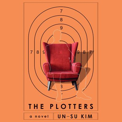 The Plotters: A Novel Audiobook, by Un-su Kim