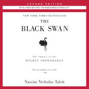 The Black Swan: Second Edition: The Impact of the Highly Improbable: With a new section: On Robustness and Fragility Audiobook, by Nassim Nicholas Taleb