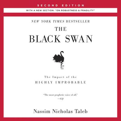 The Black Swan: Second Edition: The Impact of the Highly Improbable: With a new section: On Robustness and Fragility Audiobook, by