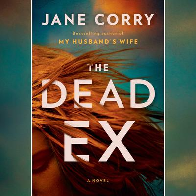 The Dead Ex: A Novel Audiobook, by