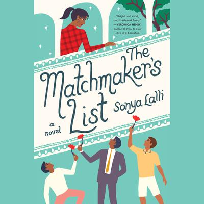 The Matchmakers List Audiobook, by Sonya Lalli