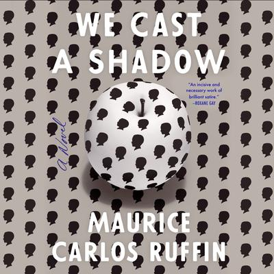 We Cast a Shadow: A Novel Audiobook, by Maurice Carlos Ruffin