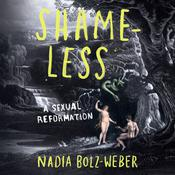 Shameless: A Sexual Reformation Audiobook, by Nadia Bolz-Weber
