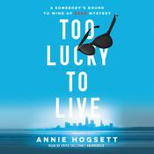Too Lucky to Live : A Somebody's Bound to Wind Up Dead Mystery Audiobook, by Author Info Added Soon
