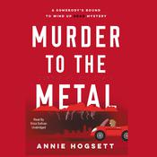 Murder to the Metal: A Somebody's Bound to Wind Up Dead Mystery Audiobook, by Author Info Added Soon