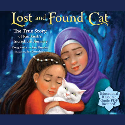 Lost and Found Cat: The True Story of Kunkushs Incredible Journey Audiobook, by Amy Shrodes