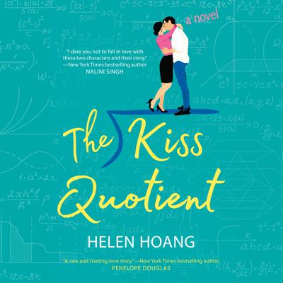 The Kiss Quotient: A Novel Audiobook, by Helen Hoang