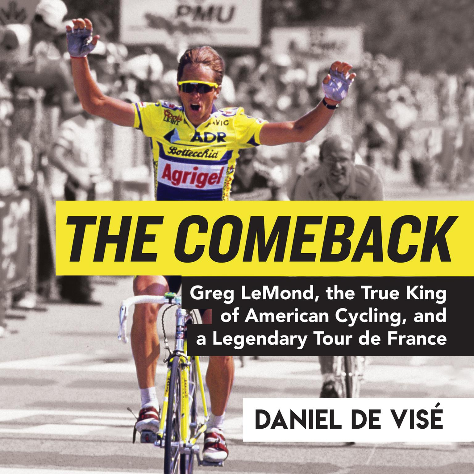 Printable The Comeback: Greg LeMond, the True King of American Cycling, and a Legendary Tour de France Audiobook Cover Art