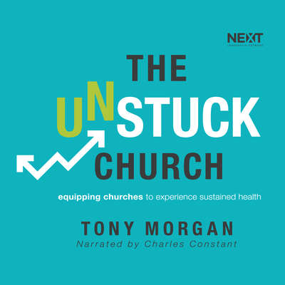 The Unstuck Church: Equipping Churches to Experience Sustained Health Audiobook, by Tony Morgan