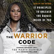 The Warrior Code: 11 Principles to Unleash the Badass Inside of You Audiobook, by Denene Millner