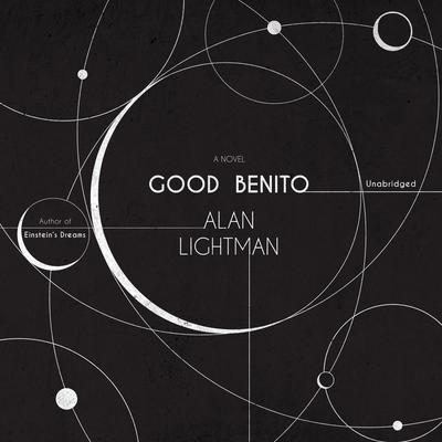 Good Benito Audiobook, by Alan Lightman